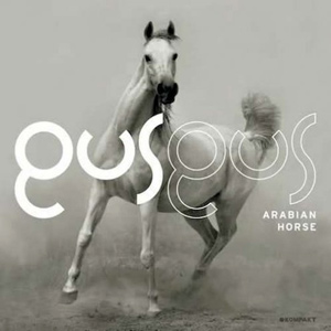"""GusGus """"Arabian Horse"""""""